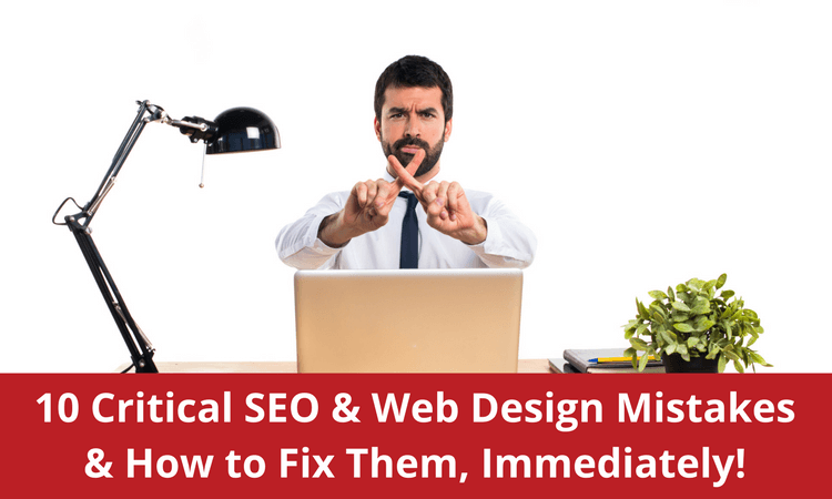 10 Critical SEO & Design Mistakes & How to Fix Them, Immediately!